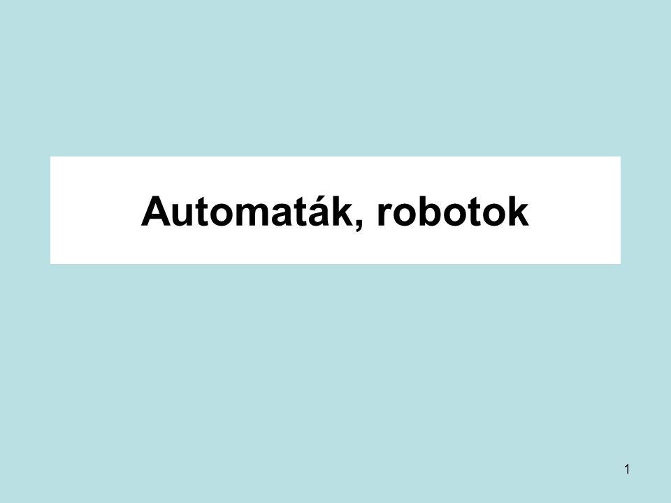 1 Automaták, robotok