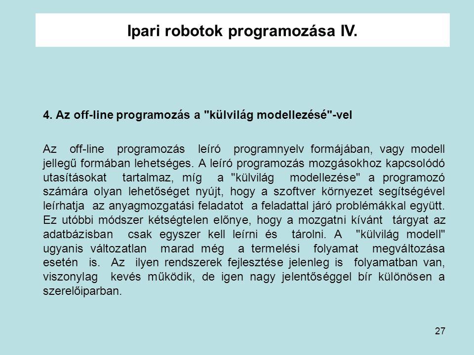 27 Ipari robotok programozása IV. 4. Az off-line programozás a