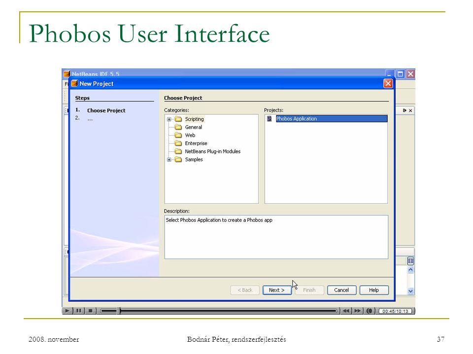 2008. november Bodnár Péter, rendszerfejlesztés 37 Phobos User Interface