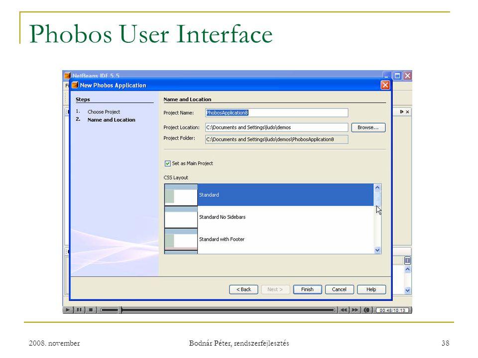 2008. november Bodnár Péter, rendszerfejlesztés 38 Phobos User Interface