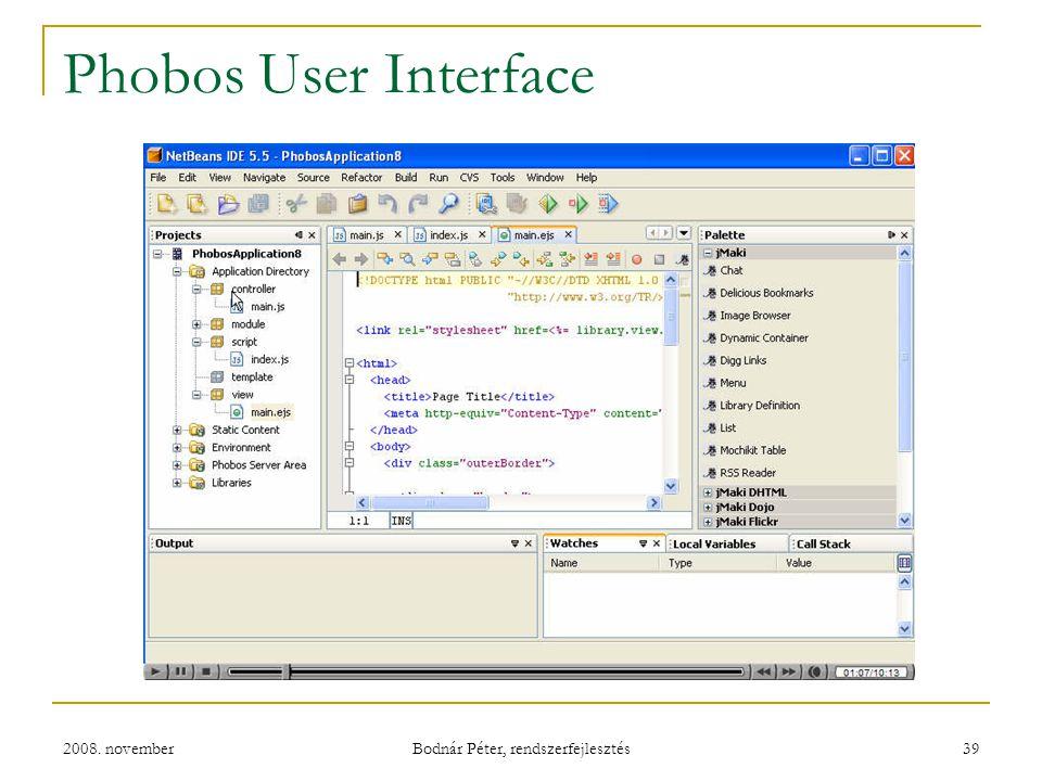 2008. november Bodnár Péter, rendszerfejlesztés 39 Phobos User Interface