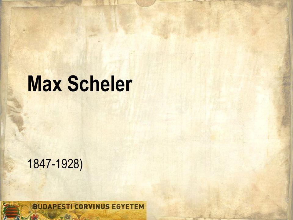 Max Scheler 1847-1928)
