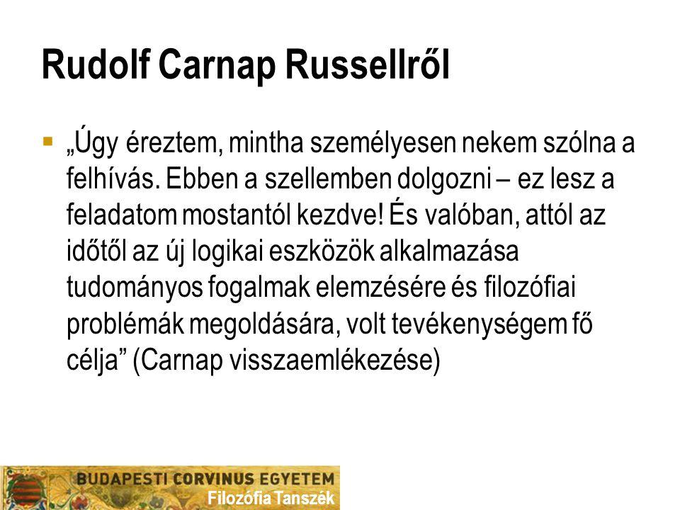 """Filozófia Tanszék Rudolf Carnap Russellről  """"Úgy éreztem, mintha személyesen nekem szólna a felhívás."""