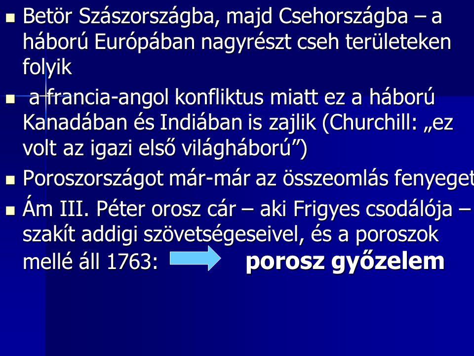 Betör Szászországba, majd Csehországba – a háború Európában nagyrészt cseh területeken folyik Betör Szászországba, majd Csehországba – a háború Európá