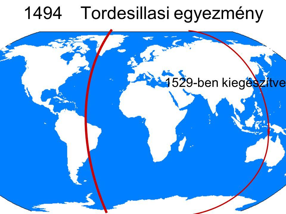 1494Tordesillasi egyezmény 1529-ben kiegészítve