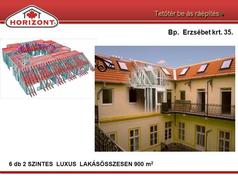 Tetőtér be ás ráépítés ● Bp. Erzsébet krt. 35. 6 db 2 SZINTES LUXUS LAKÁSÖSSZESEN 900 m 2