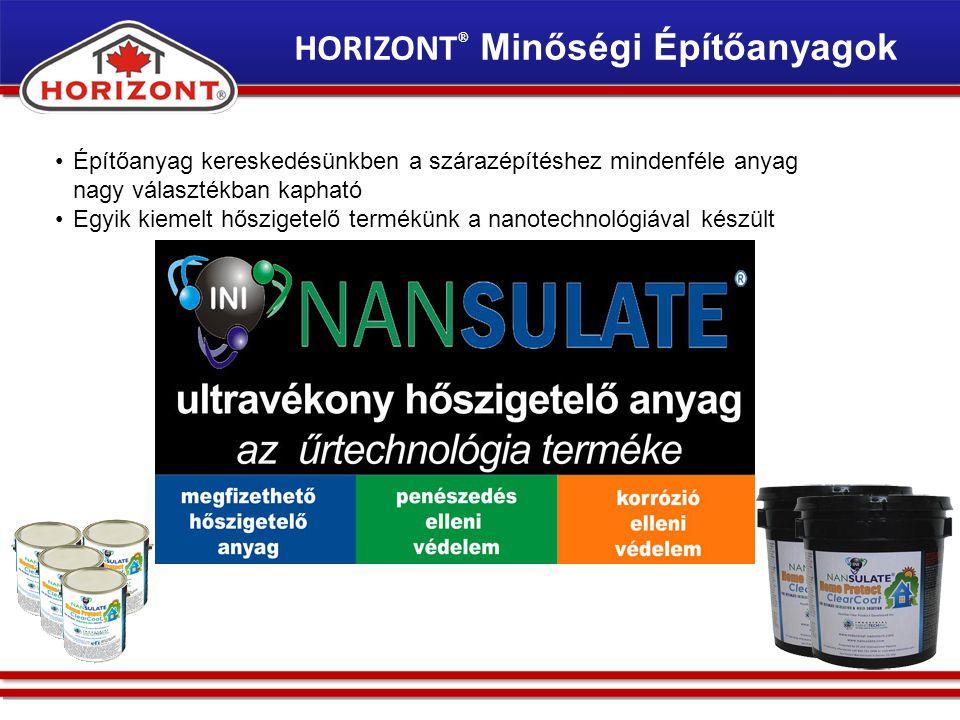 NANSULAT Építőanyag kereskedésünkben a szárazépítéshez mindenféle anyag nagy választékban kapható Egyik kiemelt hőszigetelő termékünk a nanotechnológiával készült HORIZONT ® Minőségi Építőanyagok