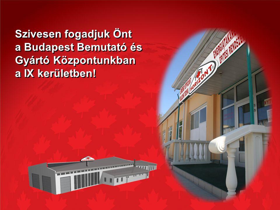 Szivesen fogadjuk Önt a Budapest Bemutató és Gyártó Központunkban a IX kerületben.