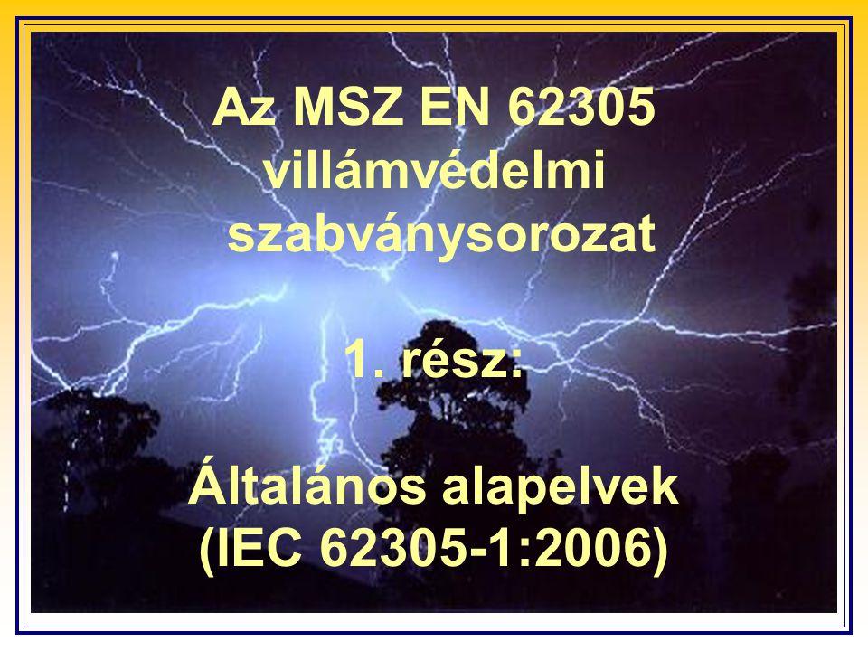 Az MSZ EN 62305 villámvédelmi szabványsorozat 1. rész: Általános alapelvek (IEC 62305-1:2006)