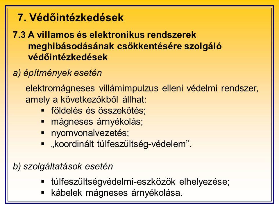 7. Védőintézkedések 7.3 A villamos és elektronikus rendszerek meghibásodásának csökkentésére szolgáló védőintézkedések a)építmények esetén elektromágn