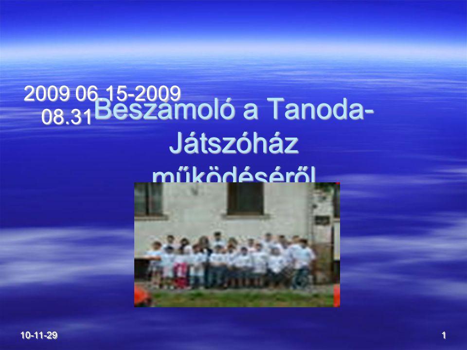 10-11-291 Beszámoló a Tanoda- Játszóház működéséről 2009 06.15-2009 08.31