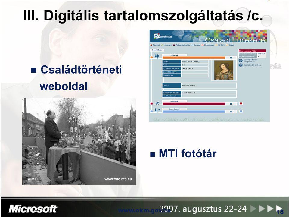 OKM www.okm.gov.hu 15 III. Digitális tartalomszolgáltatás /c. n MTI fotótár n Családtörténeti weboldal
