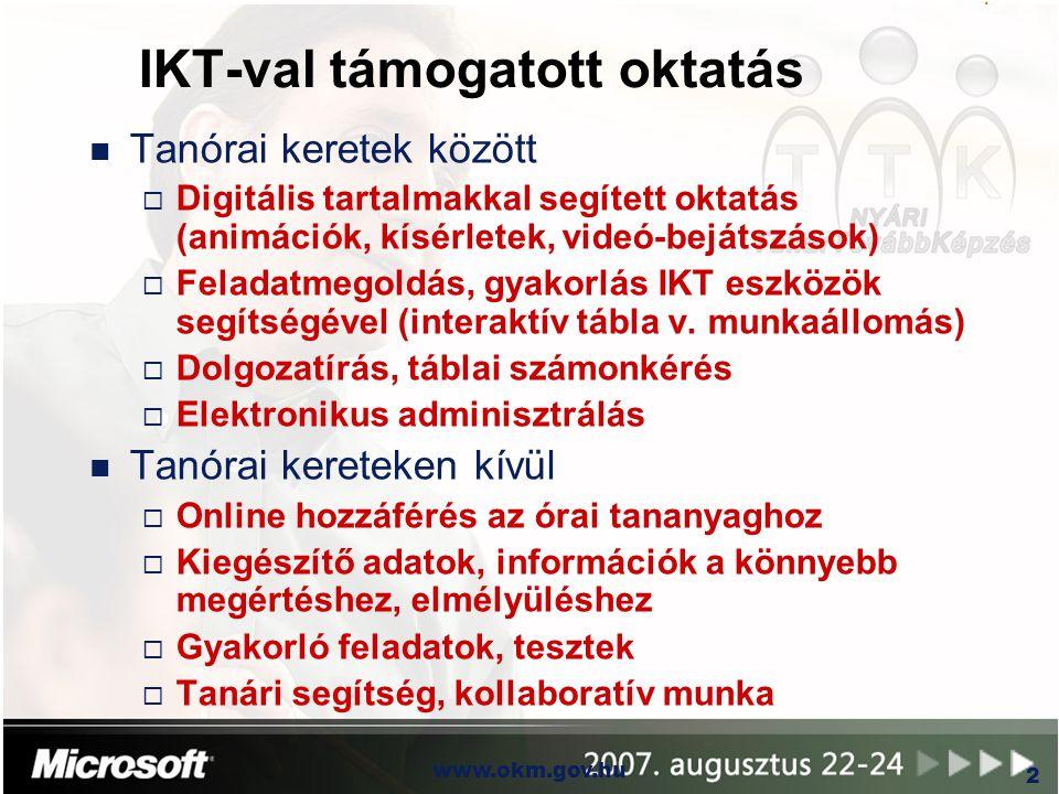 OKM www.okm.gov.hu 2 IKT-val támogatott oktatás n Tanórai keretek között  Digitális tartalmakkal segített oktatás (animációk, kísérletek, videó-beját
