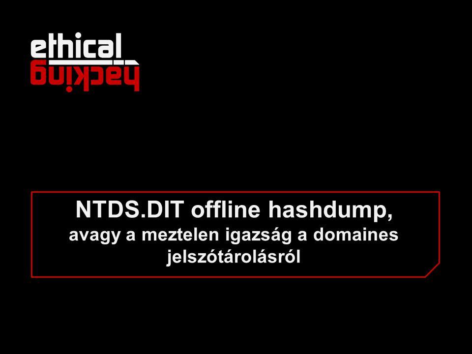 NTDS.DIT offline hashdump, avagy a meztelen igazság a domaines jelszótárolásról
