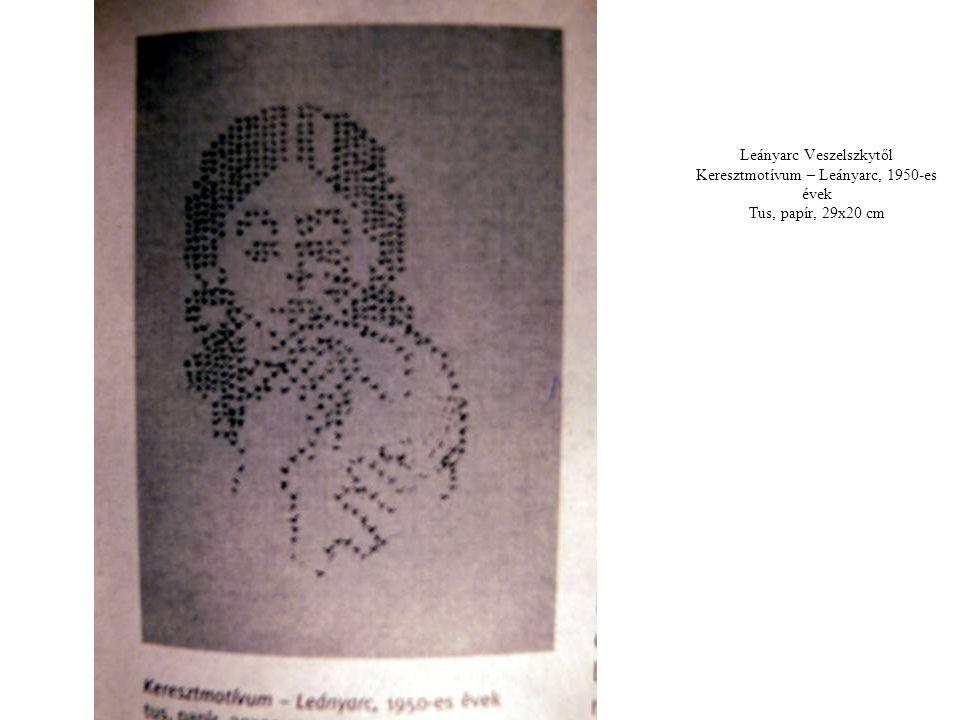 Leányarc Veszelszkytől Keresztmotívum – Leányarc, 1950-es évek Tus, papír, 29x20 cm