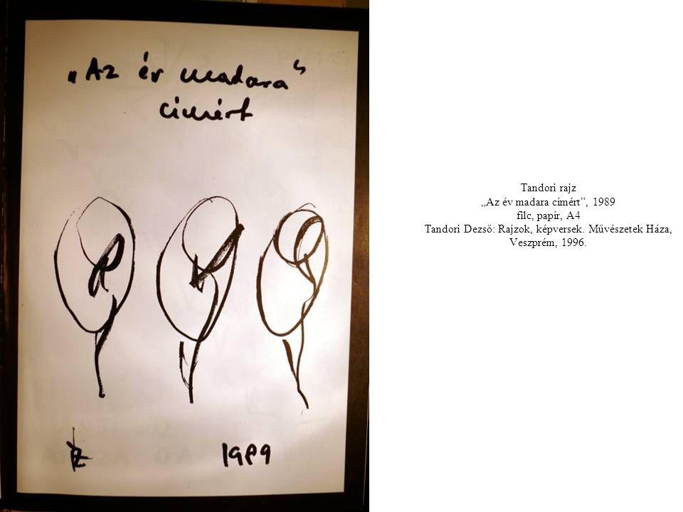 """Tandori rajz """"Az év madara címért , 1989 filc, papír, A4 Tandori Dezső: Rajzok, képversek."""