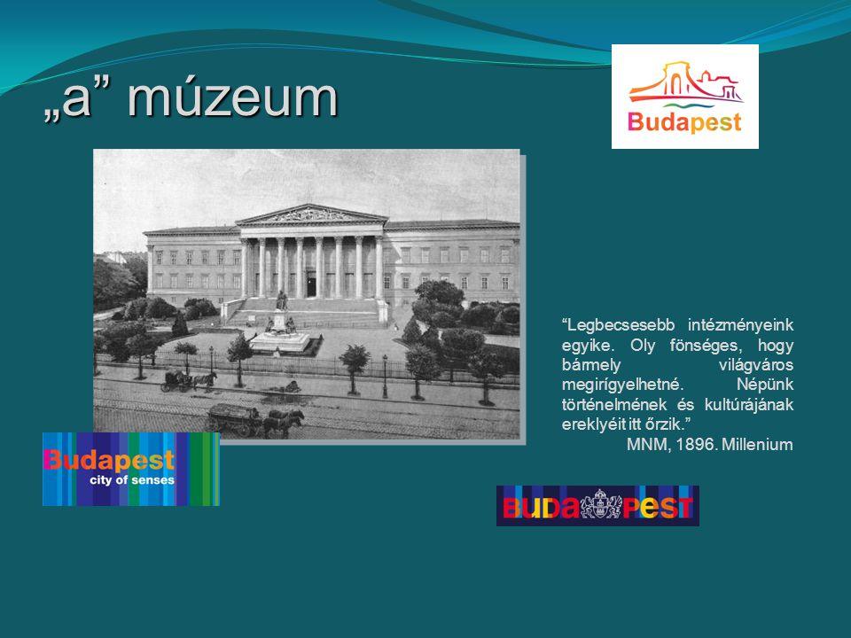 """""""a múzeum Legbecsesebb intézményeink egyike."""
