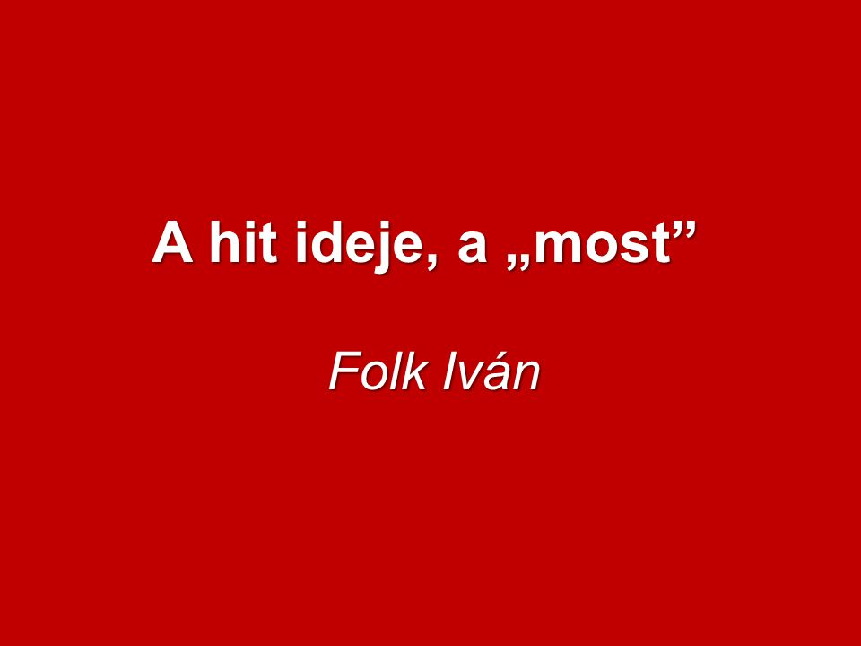 "A hit ideje, a ""most Folk Iván"