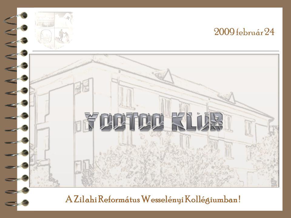 A Zilahi Református Wesselényi Kollégiumban ! 2009 február 24