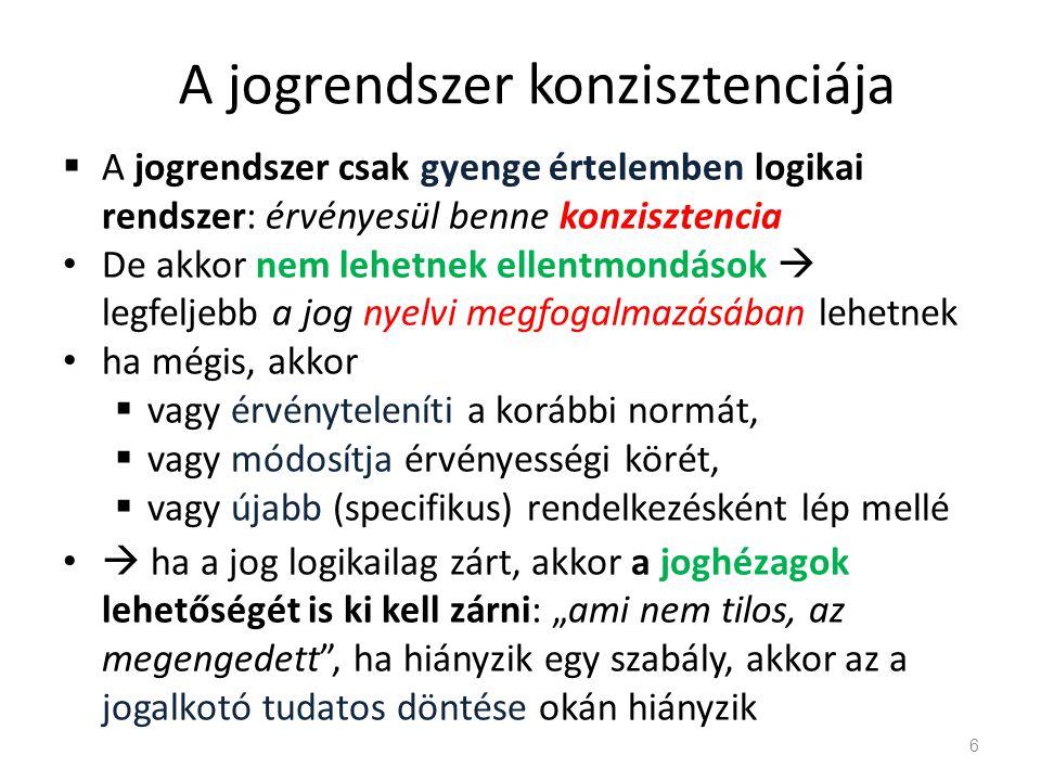 KALINOWSKI : normatív érvelés normatív érvelés : olyan következtetés, amelynek premisszája és konklúziója norma-formula a normatív érvelés igazolása racionális igazolás  empirikus és analitikus alátámasztás  logikai levezetés igaz premisszákból  Normatív jogi érvelés, melynek terepei: 17 a jog megalkotása A jogi norma megalkotása racionális igazolást igényel a jog alkalmazása nyelvtani, logikai, történeti, rendszertani értelmezés