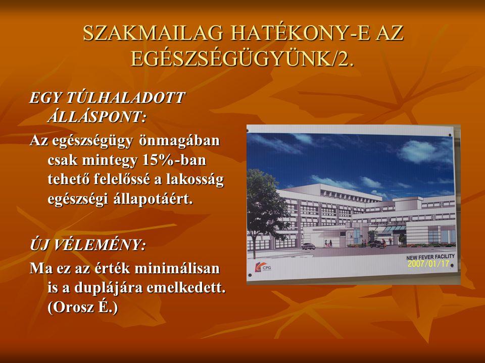 SZAKMAILAG HATÉKONY-E AZ EGÉSZSÉGÜGYÜNK/2.