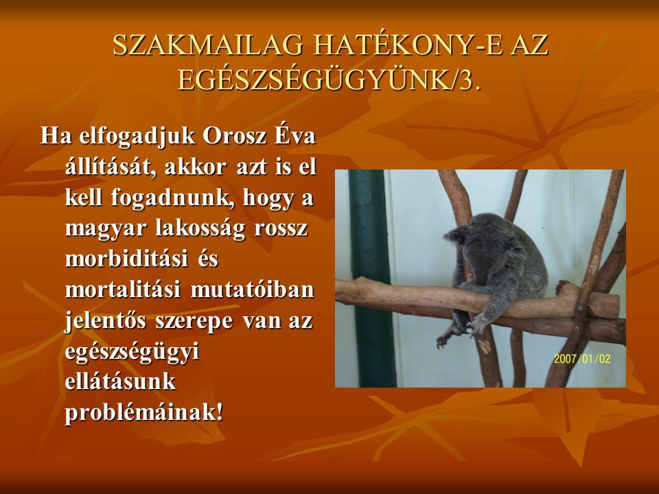 SZAKMAILAG HATÉKONY-E AZ EGÉSZSÉGÜGYÜNK/3.