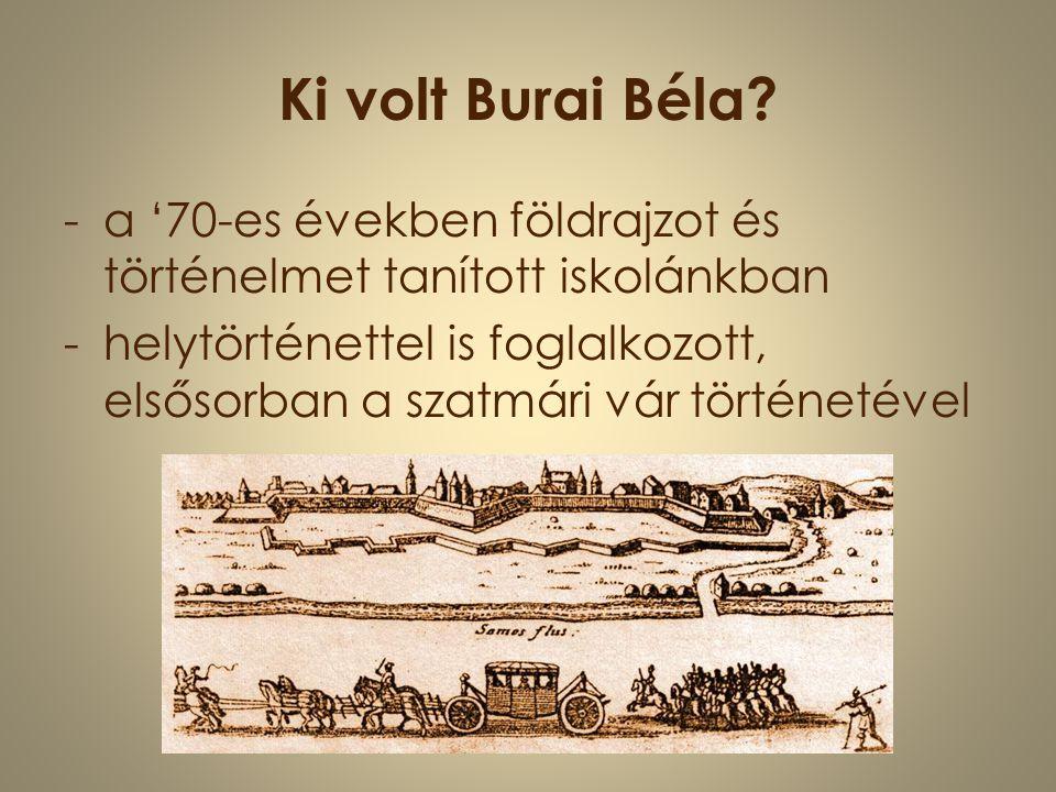Ki volt Burai Béla.