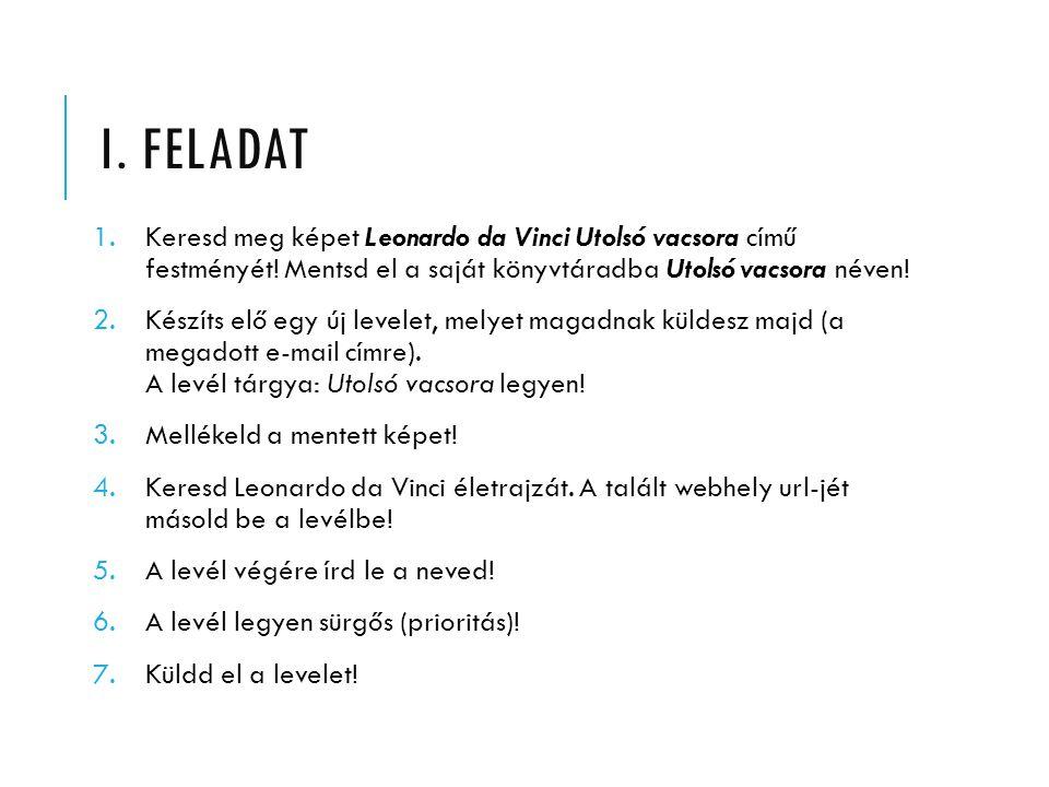 II.FELADAT 1.Keress képet József Attiláról. Mentsd el a saját könyvtáradba József Attila néven.