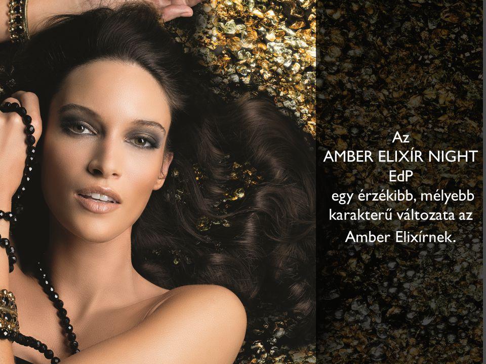 Az AMBER ELIXÍR NIGHT EdP egy érzékibb, mélyebb karakterű változata az Amber Elixírnek.