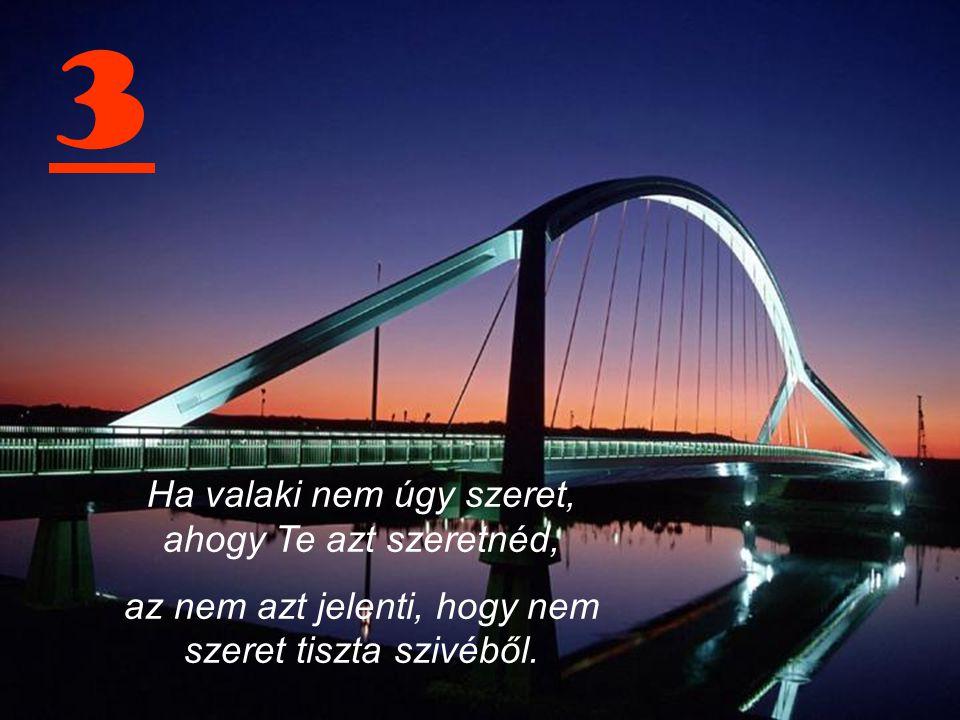 2 Senki nem érdemli könnyeid, aki megérdemelné, az biztosan nem akar sírni látni.