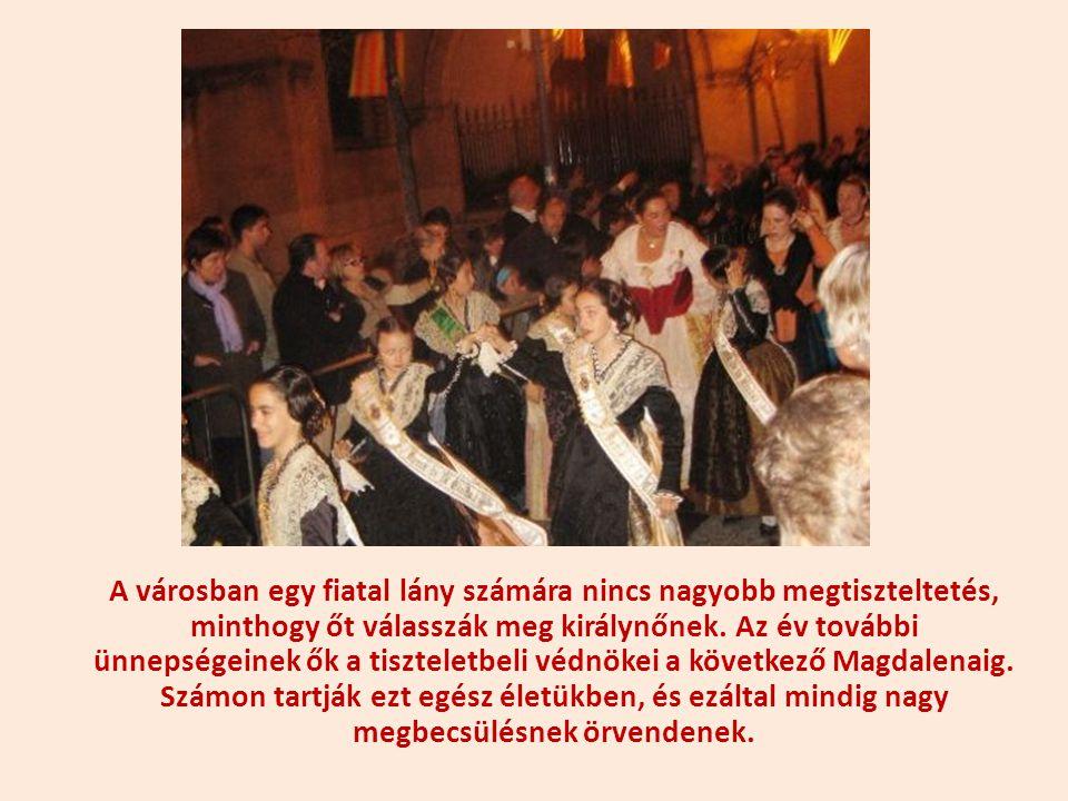 A királyné, akit a Magdalena ünnepségekre megválasztanak, tehát ennek a királynénak az emlékére választják.