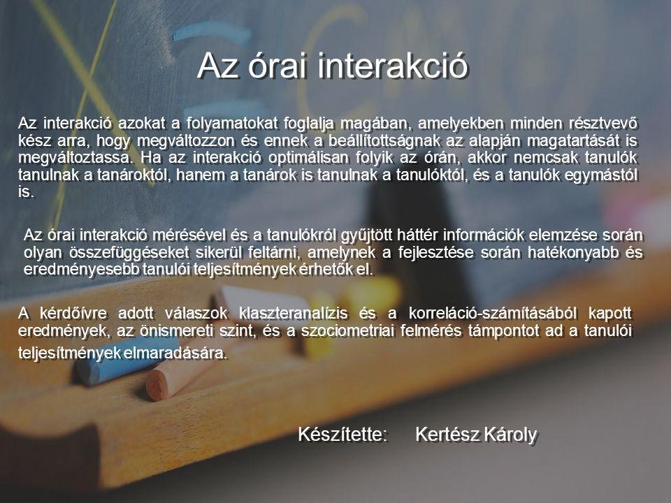 11 Az interakció azokat a folyamatokat foglalja magában, amelyekben minden résztvevő kész arra, hogy megváltozzon és ennek a beállítottságnak az alapján magatartását is megváltoztassa.