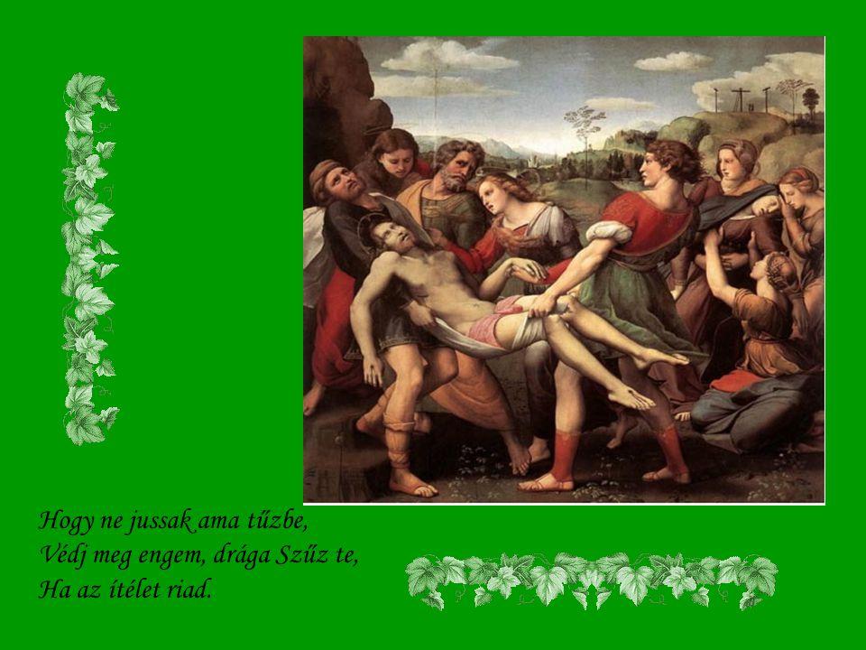Sebeivel sebesítsen, Szent mámorba részegítsen Buzgó vérével Fiad.