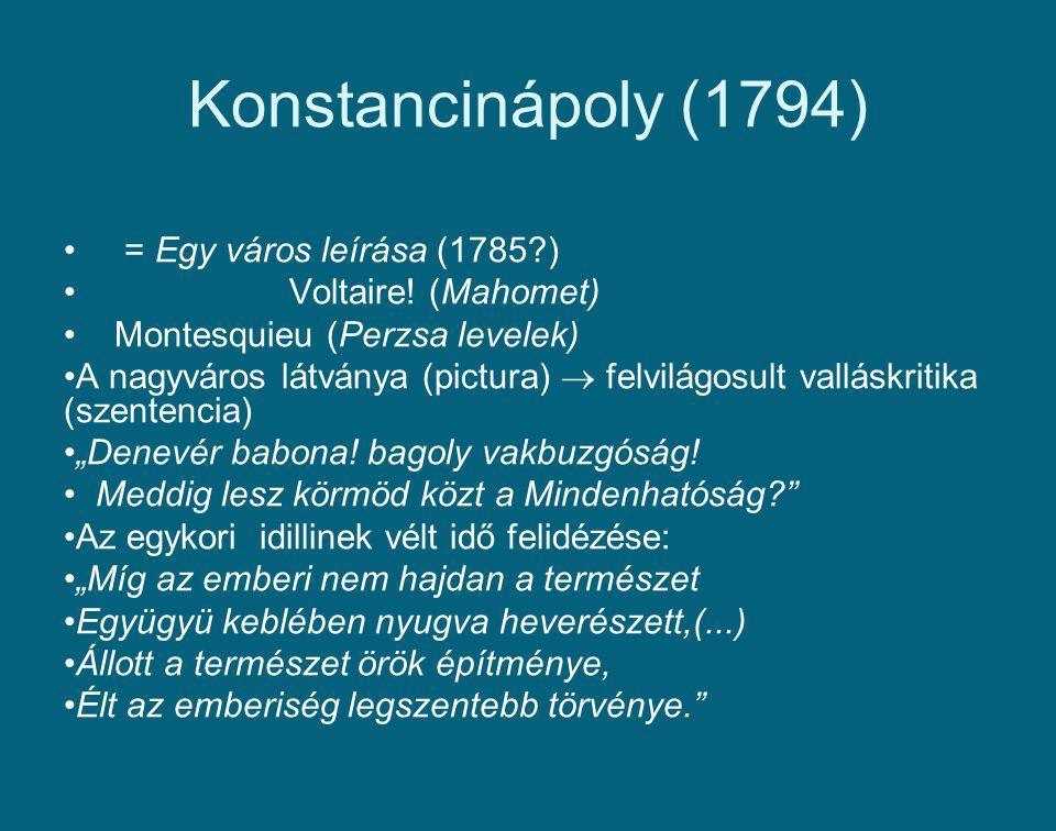 Konstancinápoly (1794) = Egy város leírása (1785?) Voltaire! (Mahomet) Montesquieu (Perzsa levelek) A nagyváros látványa (pictura)  felvilágosult val