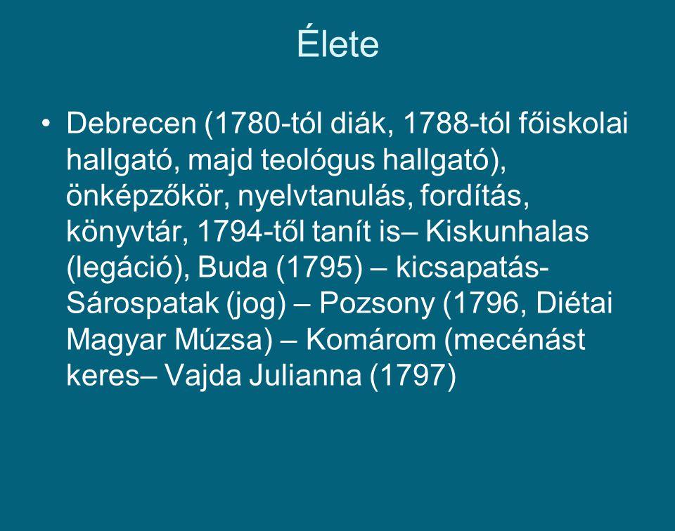 Élete Debrecen (1780-tól diák, 1788-tól főiskolai hallgató, majd teológus hallgató), önképzőkör, nyelvtanulás, fordítás, könyvtár, 1794-től tanít is–