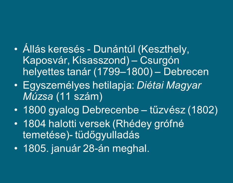 Állás keresés - Dunántúl (Keszthely, Kaposvár, Kisasszond) – Csurgón helyettes tanár (1799–1800) – Debrecen Egyszemélyes hetilapja: Diétai Magyar Múzs