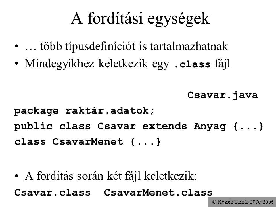 © Kozsik Tamás 2000-2006 Szemelvények az eredményből (2) java -Dezaneve=valami Jellemzok...