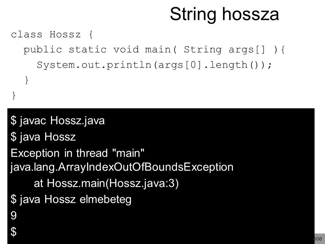 © Kozsik Tamás 2000-2006 String hossza $ javac Hossz.java $ java Hossz Exception in thread
