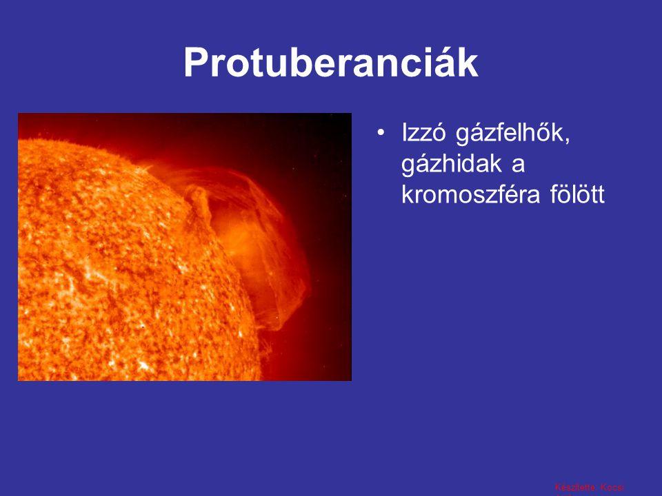 Készítette: Kocsi Attila Protuberanciák Izzó gázfelhők, gázhidak a kromoszféra fölött