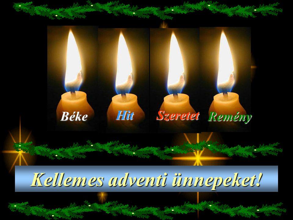 ...és így a négy lángot: Békéét, Hitét, Szeretetét és Reményét őrizni kell mindörökre.