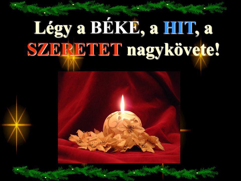 Kellemes adventi ünnepeket! Béke Hit Remény Szeretet