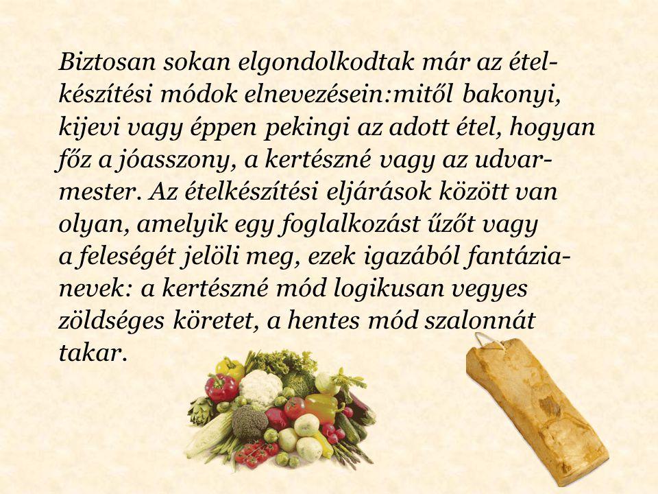 Magyaróvári: a natúrszelet pirított gombával, sonkával, sajttal borítva, majd grillben átsütve.