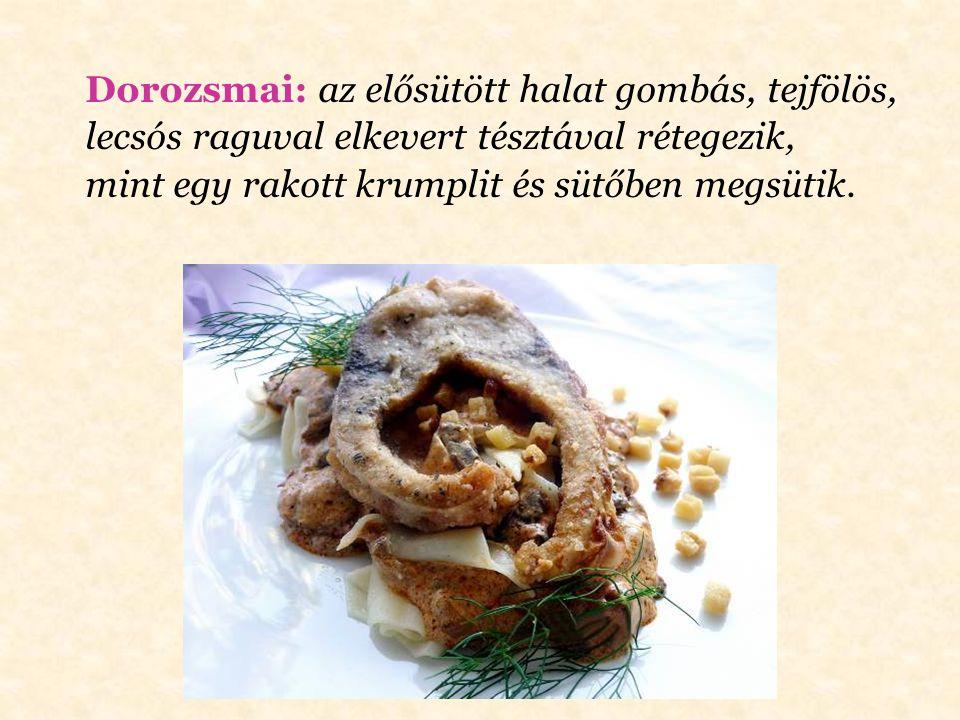 Debreceni: (sertésborda) füstölt szalonnával, debreceni kolbásszal. Körete: serpenyős burgonya. (Rostélyos, sertéstokány): debreceni kolbásszal.