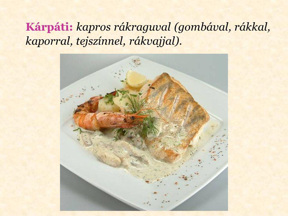 Kalocsai: eredetileg libamájjal töltött borjú szűz kapros-paprikás vagy csak paprikás mártással és vajas metélttel, de ebből is gyakran csak a sok pir