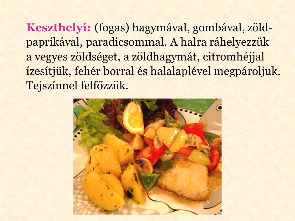 Kecskeméti: barackpálinkával vagy sárga- barackkal készülő étel.