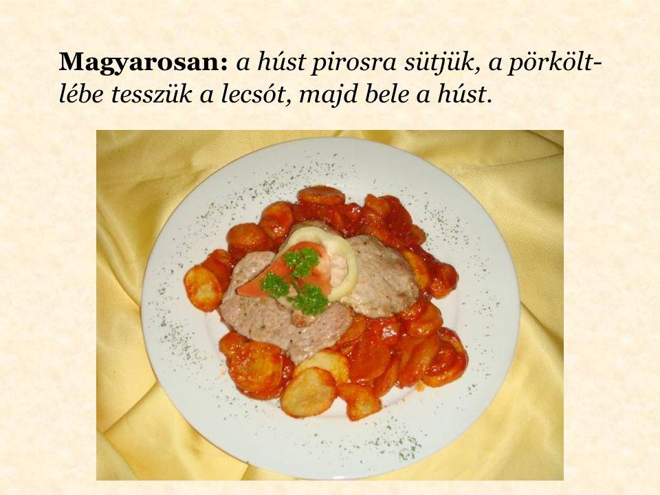 Lyoni: szeletekre vágott, lisztbe forgatott és bő olajban ropogósra sütött hagymával tálalt étel.
