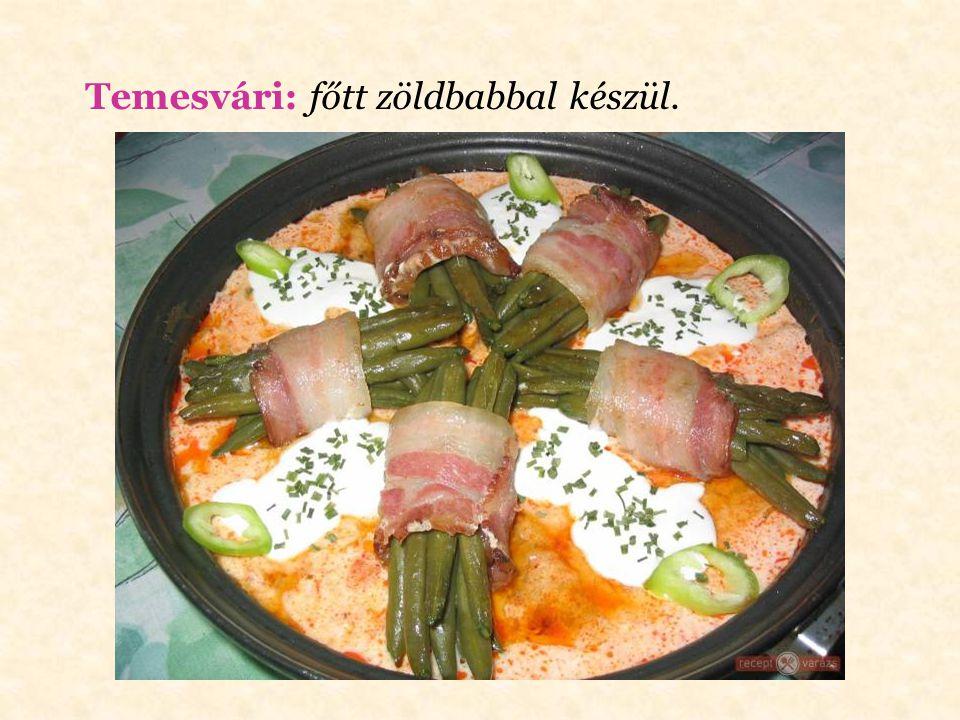 Szegedi: vagy rostélyos esetén vegyes zöldséggel és csipetkével.