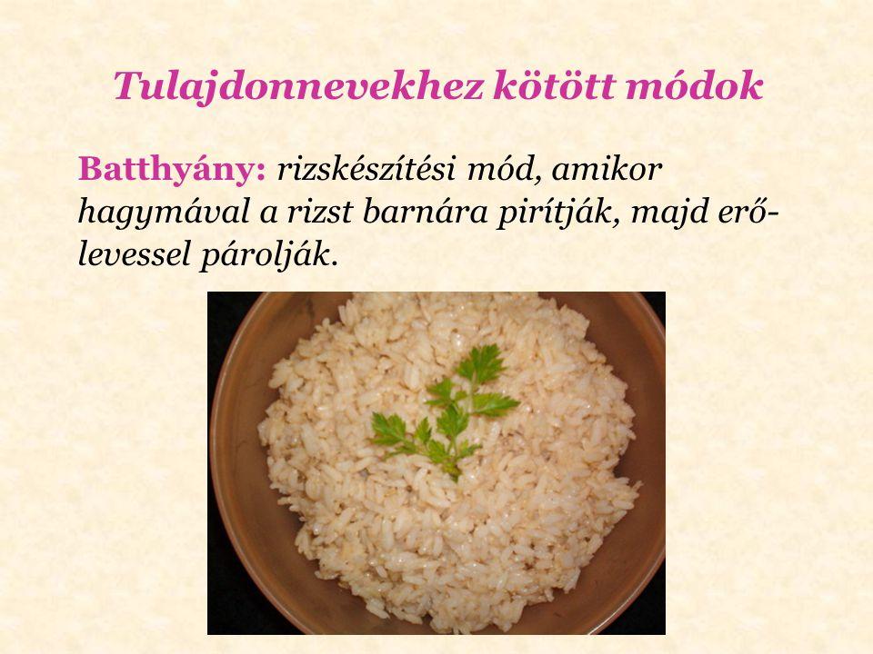 Vasi: a fokhagymás tejben áztatott (pácolt) húst paprikás lisztben megforgatva kisütni.