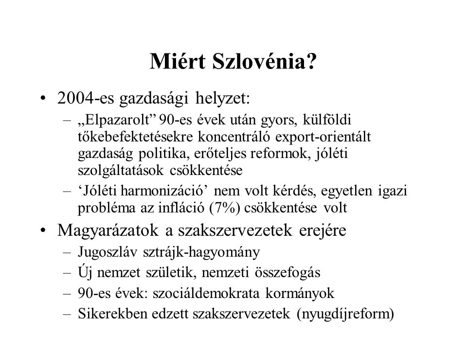 Miért Szlovénia.