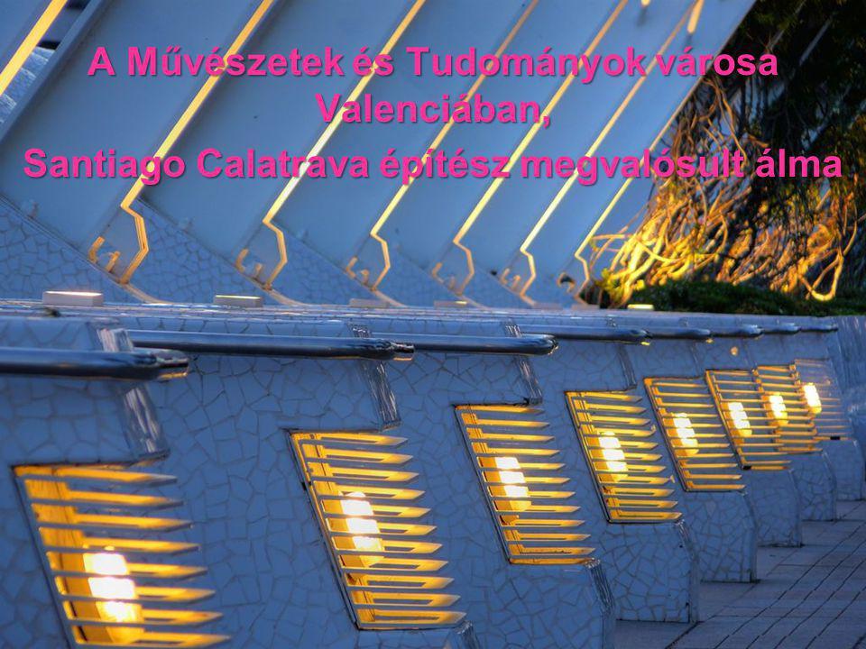 Zene: Burn Into Memory, Instrumental Visions Vol 2 Composed by Steven Wayne Margoshes, ASCAP Published by Freeplay Music, BMI (50%) & Phoenix Cloak Sounds, BMI (50%) Magyar változat: Kapitán József Képek és információ: http://hu.wikipedia.org/wiki/Santiago_Calatrava http://hu.wikipedia.org/wiki/Művészetek_Városa_(Valencia) http://www.google.com/maps/ms?ie=UTF8&hl=es&msa=0&msid=103295916315134076315.00045eab933932056ccb4&ll=39.456516,- 0.353172&spn=0.005103,0.009645&t=h&z=17